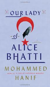 Our Lady of Alice Bhatti by Mohammed Hanif