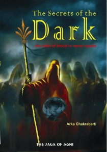 The Secrets of the Dark by Arka Chakrabarti